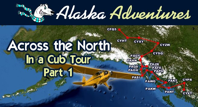 35. Across the North in a Cub Tour – Part 1  (6A)