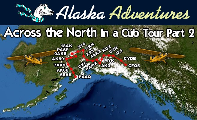 36. Across the North in a Cub Tour – Part 2 (6A)